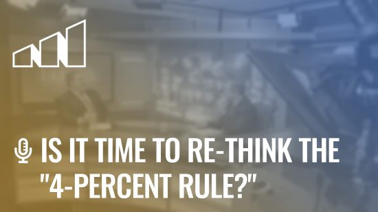 "Is It Time to Re-Think the ""4-Percent Rule?""- Season 4: Episode 12"
