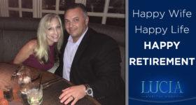 Happy Life, Happy Wife, Happy Retirement