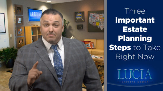 Three Important Estate Planning Steps to Take Right Now