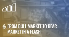 From Bull Market to Bear Market in a Flash – Season 2: Episode 2