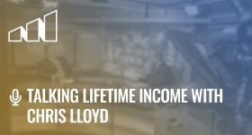 Talking Lifetime Income with Chris Lloyd- Season 2: Episode 3