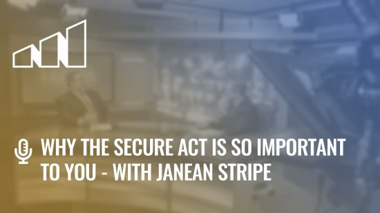 Why the SECURE Act Is So Important to You with Janean Stripe – Season 2: Episode 5