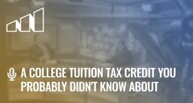 A College Tuition Tax Credit You Probably Didn't Know About- Season 3: Episode 2