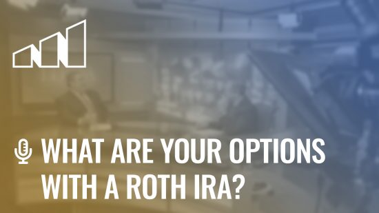 What Are Your Options with a Roth IRA?- Season 4: Episode 2
