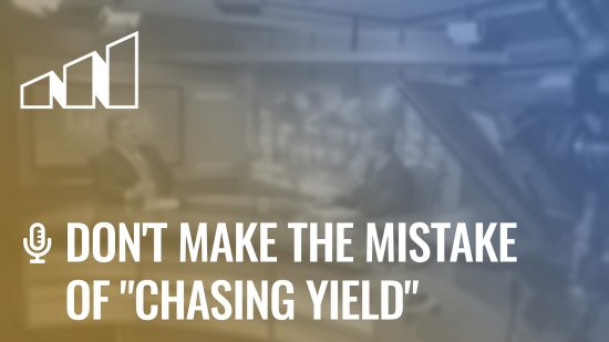 "Don't Make the Mistake of ""Chasing Yield""- Season 4: Episode 4"