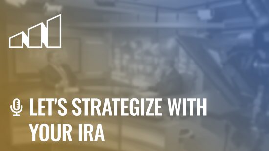 Let's Strategize With Your IRA- Season 4: Episode 6