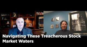 Navigating These Treacherous Stock Market Waters