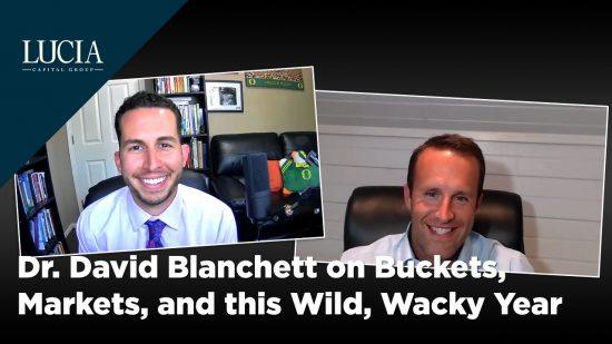 Dr. David Blanchett on Buckets, Markets, and this Wild, Wacky Year