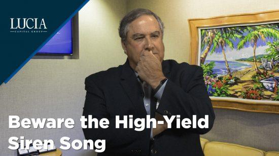 Beware the High-Yield Siren Song