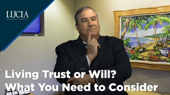 Living Trust or Will? What You Need to Consider
