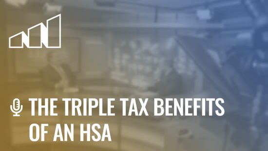 The Triple Tax Benefits of an HSA- Season 4: Episode 8