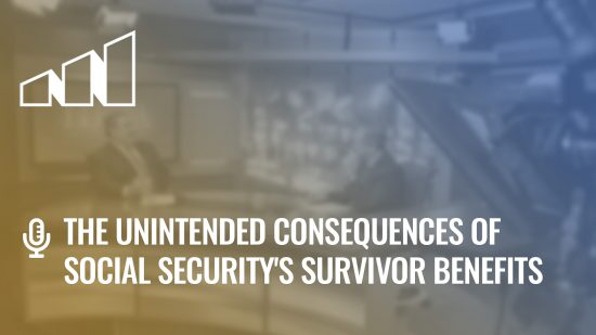 The Unintended Consequences of Social Security's Survivor Benefits- Season 5: Episode 2