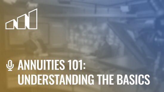 Annuities 101: Understanding the Basics- Season 5: Episode 7