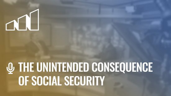 The Unintended Consequence of Social Security – Season 1: Episode 1