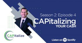 CAPitalizing Your Cash -Season 2: Episode 4