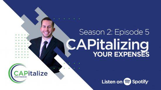 CAPitalizing Your Expenses -Season 2: Episode 5