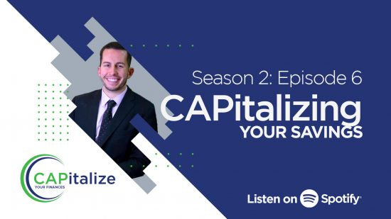 CAPitalize Your Savings -Season 2: Episode 6