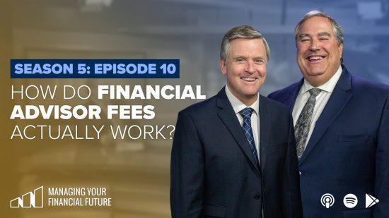 How Do Financial Advisor Fees Actually Work?- Season 5: Episode 10
