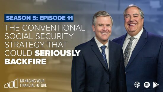 The Conventional Social Security Strategy That Could Seriously Backfire- Season 5: Episode 11