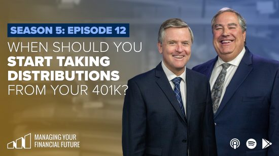 When Should You Start Taking Distributions from Your 401k?- Season 5: Episode 12