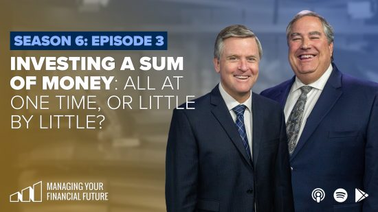 Investing a Sum of Money: All at One Time, or Little By Little?- Season 6: Episode 3