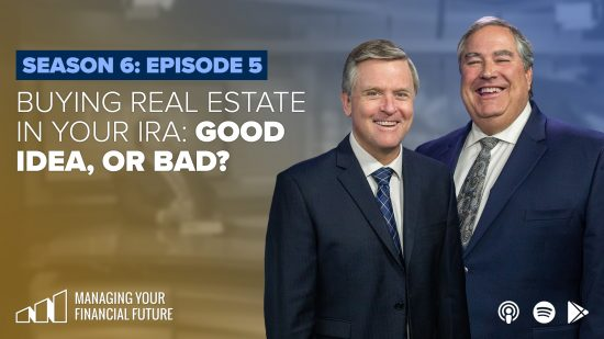 Buying Real Estate in Your IRA: Good Idea, or Bad?- Season 6: Episode 5