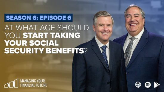 At What Age Should You Start Taking Your Social Security Benefits?- Season 6: Episode 6