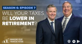Will Your Taxes Be Lower in Retirement?- Season 6: Episode 7