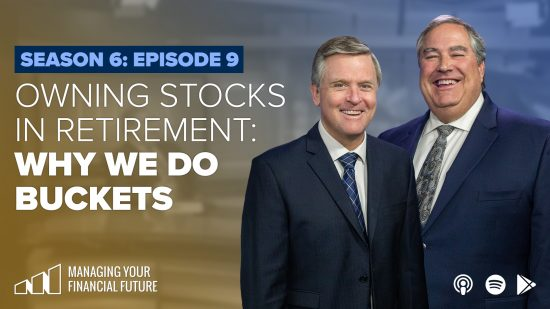 Owning Stocks in Retirement: Why We Do Buckets- Season 6: Episode 9