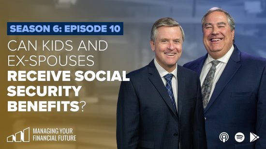 Can Kids and Ex-Spouses Receive Social Security Benefits?- Season 6: Episode 10