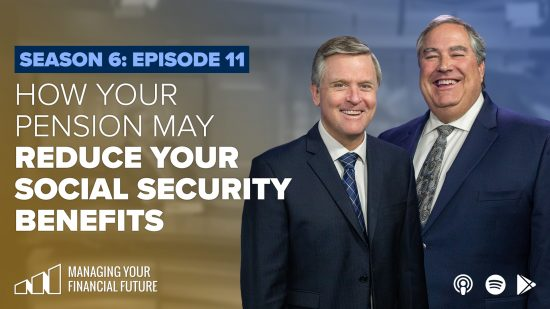 How Your Pension May Reduce Your Social Security Benefits- Season 6: Episode 11