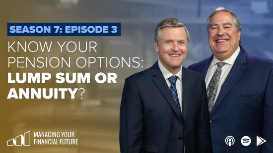 Know Your Pension Options: Lump Sum, or Annuity? – Season 7: Episode 3